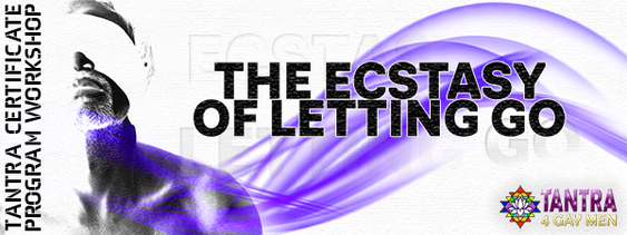 Tantra Weekend - The Ecstasy of Letting Go